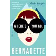 Where'd You Go, Bernadette by Semple, Maria, 9780316204279