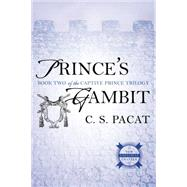 Prince's Gambit by Pacat, C. S., 9780425274279