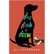 Dog Dish of Doom by Copperman, E. J., 9781250084279
