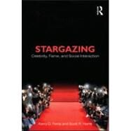 Stargazing: Celebrity, Fame, and Social Interaction by FERRIS; KERRY, 9780415884280