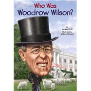Who Was Woodrow Wilson? by Frith, Margaret; Thomson, Andrew, 9780448484280
