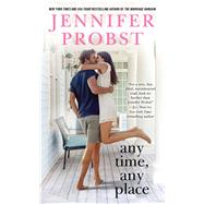 Any Time, Any Place by Probst, Jennifer, 9781501124280