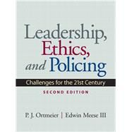 Leadership, Ethics and Policing Challenges for the 21st Century by Ortmeier, P. J.; Meese, Edwin, III, 9780135154281