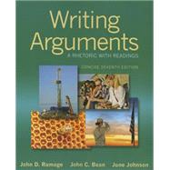 Writing Arguments A Rhetoric with Readings, Concise Edition by Ramage, John D.; Bean, John C.; Johnson, June, 9780321964281