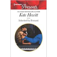 Inherited by Ferranti by Hewitt, Kate, 9780373134281
