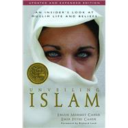 Unveiling Islam: An Insider's Look at Muslim Life and Beliefs by Caner, Ergun Mehmet, 9780825424281