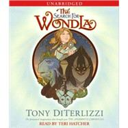 The Search for WondLa by Tony DiTerlizzi; Teri Hatcher, 9781442334281
