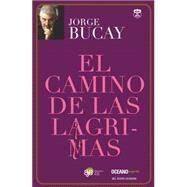 El camino de las lágrimas / The Trail of Tears by Bucay, Jorge, 9786074004281