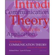 Introducing Communication Theory: Analysis and Application by West, Richard; Turner, Lynn, 9780073534282