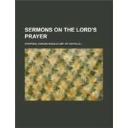 Sermons on the Lord's Prayer by Rigaud, Stephen Jordan, 9780217554282