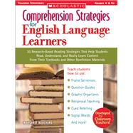 Comprehension Strategies for English Language Learners 30 Research-Based Reading Strategies That Help Students Read, Understand, and Really Learn Content From Their Textbooks and Other Nonfiction Materials by Bouchard, Margaret, 9780439554282