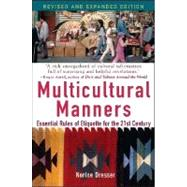 Multicultural Manners : Essential Rules of Etiquette for the 21st Century by Dresser, Norine, 9780471684282