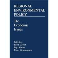 Regional Environmental Policy by Siebert, Horst; Walter, Ingo; Zimmermann, Klaus, 9781349054282