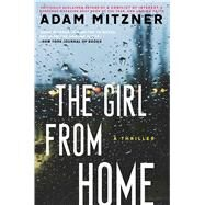 The Girl From Home A Novel by Mitzner, Adam, 9781476764283