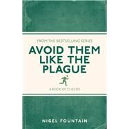 Avoid Them Like the Plague by Fountain, Nigel, 9781782434283