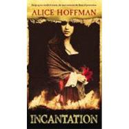 Incantation by Hoffman, Alice, 9780316154284