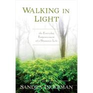 Walking in Light by Ingerman, Sandra, 9781622034284
