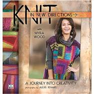 Knit in New Directions by Wood, Myra; Xenakis, Alexis, 9781933064284