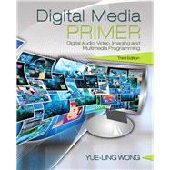 Digital Media Primer by Wong, Yue-Ling, 9780134054285