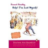 Dearest Dorothy, Help! I've Lost Myself! by Baumbich, Charlene (Author), 9780143034285