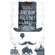 Around the World in Eighty Days by Verne, Jules; Lottman, Herbert; Renner, Karen J. (AFT); Rogers, Jacqueline, 9780451474285