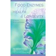 Food Enzymes for Health and Longevity by Howell, Edward, 9780941524285