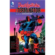 Deathstroke: The Terminator Vol. 1: Assassins by WOLFMAN, MARVERWIN, STEVE, 9781401254285