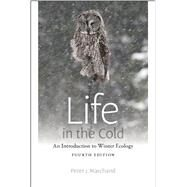 Life in the Cold: An Introduction to Winter Ecology by Marchand, Peter J., 9781611684285