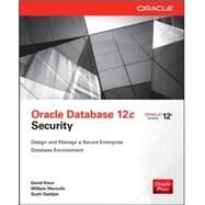 Oracle Database 12c Security by Gaetjen, Scott; Knox, David; Maroulis, William, 9780071824286