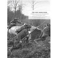 The First World War: Unseen Glass Plate Photographs of the Western Front by De Keyzer, Carl; Reybrouck, David Van; Dyer, Geoff, 9780226284286