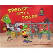 Froggy Gets a Doggy by London, Jonathan; Remkiewicz, Frank, 9780670014286