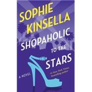 Shopaholic to the Stars by KINSELLA, SOPHIE, 9780812984286