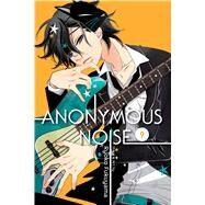 Anonymous Noise 9 by Fukuyama, Ryoko; Loe, Casey; Estep, Joanna (ART); Whitley, Yukiko (CON); Yu, Amy, 9781421594286