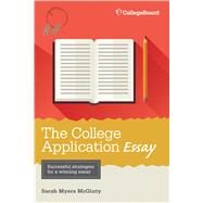 The College Application Essay, 6th Ed. by McGinty, Sarah Myers, 9781457304286