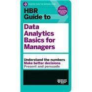 Hbr Guide to Data Analytics Basics for Managers by Harvard Business Review, 9781633694286