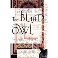 The Blind Owl by Hedayat, Sadegh; Costello, D.P.; Khakpour, Porochista, 9780802144287