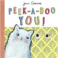 Peek-a-boo You! by Cabrera, Jane, 9781499804287