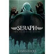 Seraph by Hicks, James, 9781630474287