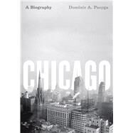 Chicago by Pacyga, Dominic A., 9780226644288