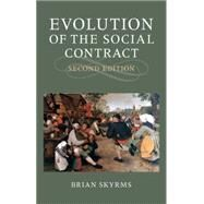 Evolution of the Social Contract by Skyrms, Brian, 9781107434288
