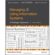 Managing & Using Information Systems by Pearlson, Keri E.; Saunders, Carol S.; Galletta, Dennis F., 9781119244288