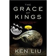 The Grace of Kings by Liu, Ken, 9781481424288