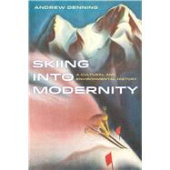 Skiing into Modernity by Denning, Andrew, 9780520284289