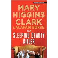 The Sleeping Beauty Killer by Clark, Mary Higgins; Burke, Alafair, 9781432834289