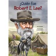 Qui�n fue Robert E. Lee?/ Who was Robert E. Lee? by Bader, Bonnie; O'Brien, John, 9781631134289