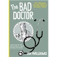 The Bad Doctor by Williams, Ian, 9781908434289