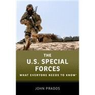 The US Special Forces What Everyone Needs to Know� by Prados, John, 9780199354290