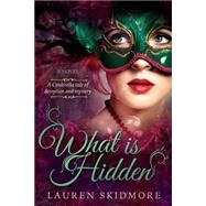 What Is Hidden by Skidmore, Lauren, 9781462114290