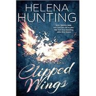 Clipped Wings by Hunting, Helena, 9781476764290