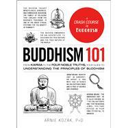 Buddhism 101 by Kozak, Arnie, Ph.D., 9781507204290